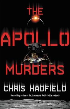 The apollo murders Colonel Chris Hadfield