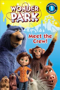 Wonder Park : Meet the Crew!