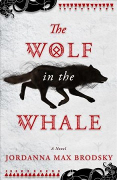 The wolf in the whale Jordanna Max Brodsky.