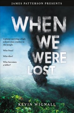 When we were lost / Kevin Wignall; forward by James Patterson.