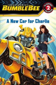 A new car for Charlie / adapted by Trey King ; illustrations by Guido Guidi and Hasbro.