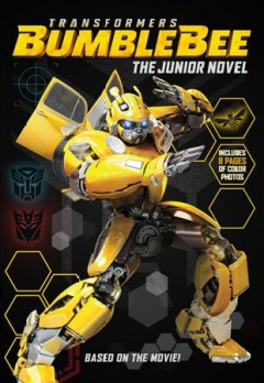Transformers Bumblebee : the junior novel / adapted by Ryder Windham.