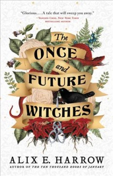 The once and future witches Alix E. Harrow.