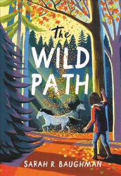 The wild path / Sarah R. Baughman.