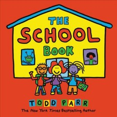 The school book / Todd Parr.