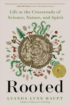 Rooted : Life at the Crossroads of Science, Nature, and Spirit