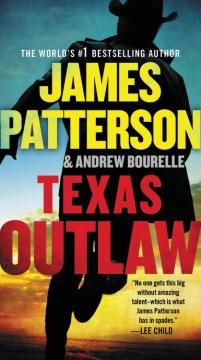 Texas outlaw James Patterson & Andrew Bourelle.