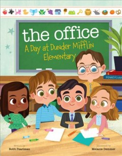 The office : a day at Dunder Mifflin Elementary