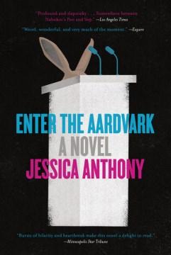 Enter the aardvark Jessica Anthony