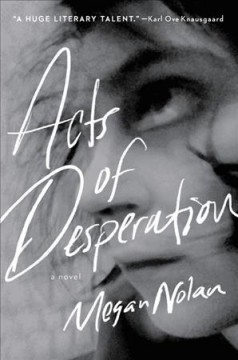 Acts of desperation / Megan Nolan.