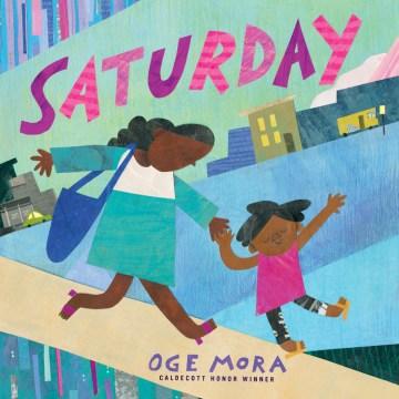 Saturday / Oge Mora.