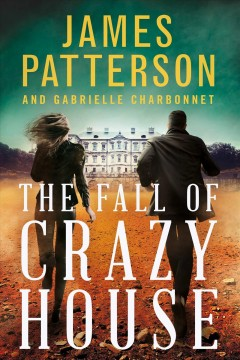 The fall of Crazy House / James Patterson and Gabrielle Charbonnet.