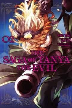 The saga of Tanya the Evil. 02 / original story: Carlo Zen ; art: Chika Tojo ; character design: Shinobu Shinotsuki ; translation: Emily Balistrieri.