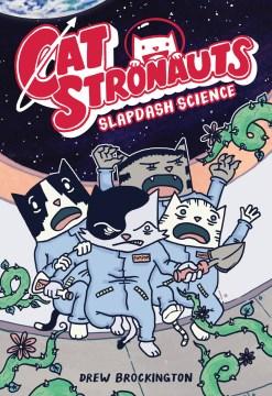 CatStronauts 5 : Slapdash Science