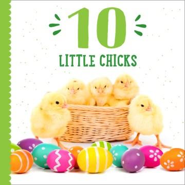 10 little chicks.