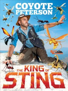 The king of sting / Coyote Peterson.