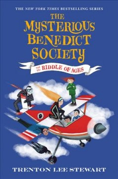 The mysterious Benedict Society and the riddle of ages / written by Trenton Lee Stewart ; illustrations by Manu Montoya.