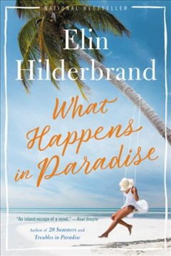 What happens in paradise Paradise Series, Book 2 / Elin Hilderbrand