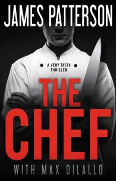 The chef / James Patterson and Max DiLallo.