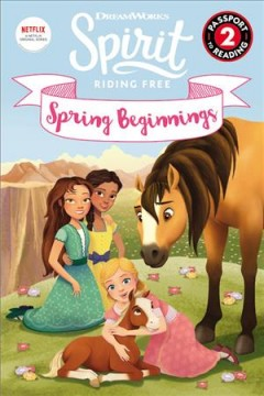 Spirit Riding Free : Spring Beginnings