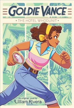 Goldie Vance : the hotel whodunit : an original novel