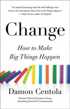 Change : How to Make Big Things Happen