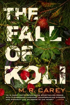 The fall of Koli / M.R. Carey.