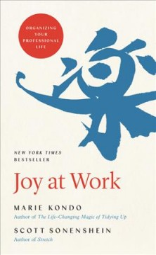 Joy at work Organizing Your Professional Life / Marie Kondo