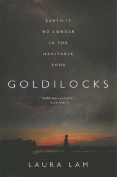 Goldilocks / Laura Lam.