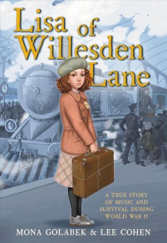 Lisa of Willesden Lane : a true story of music and survival during World War II / Mona Golabek and Lee Cohen ; abridged and adapted by Sarah J. Robbins ; illustrations by Olga Ivanov and Aleksey Ivanov.