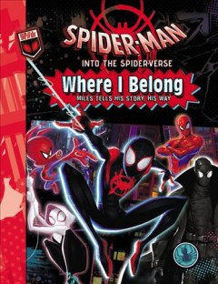 Spider-man - into the Spider-verse : Where I Belong