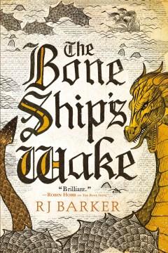 The Bone Ship's Wake