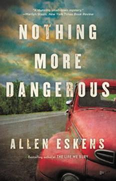 Nothing more dangerous Allen Eskens