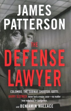 The Defense Lawyer : The Barry Slotnick Story