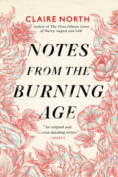 Notes from the burning age Claire North