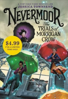 The trials of Morrigan Crow Jessica Townsend.