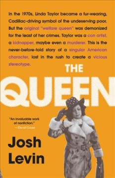 The Queen : The Forgotten Life Behind an American Myth
