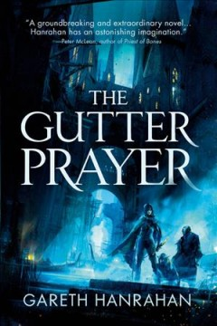 The gutter prayer / Gareth Hanrahan.