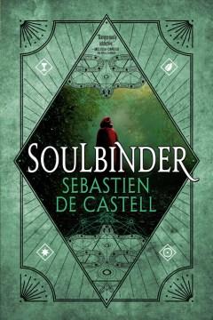 Soulbinder / Sebastien De Castell.