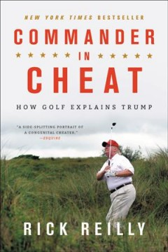 Commander in cheat how golf explains Trump / Rick Reilly