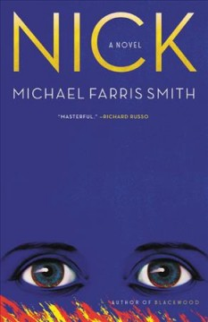 Nick : a novel / Michael Farris Smith