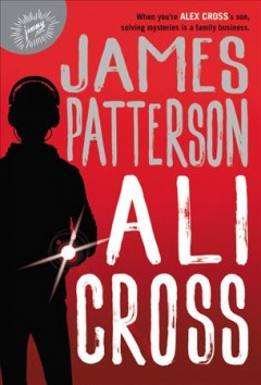 Ali Cross / James Patterson.