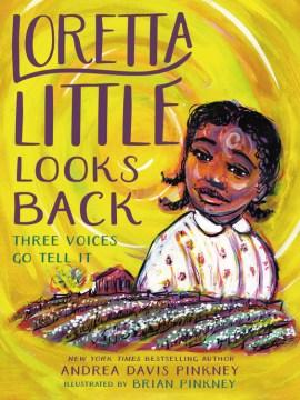 Loretta Little looks back : three voices go tell it! : a monologue novel