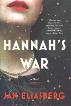 Hannah's war : a novel / Jan Eliasberg.
