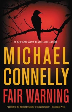Fair warning / Michael Connelly.