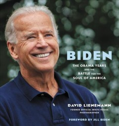 Biden : the Obama years and the battle for the soul of America / David Lienemann.