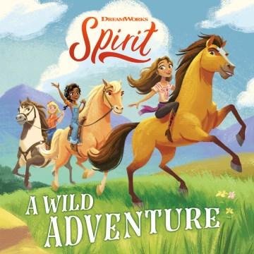 Dreamworks spirit a Wild Adventure