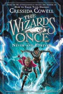 Never and forever / written and illustrated by Cressida Cowell.