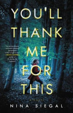 You'll thank me for this : a novel / Nina Siegal.