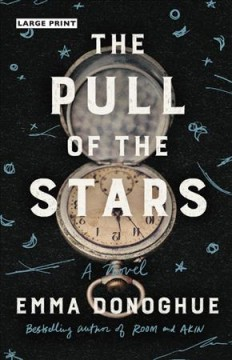 The pull of the stars : a novel / Emma Donoghue.